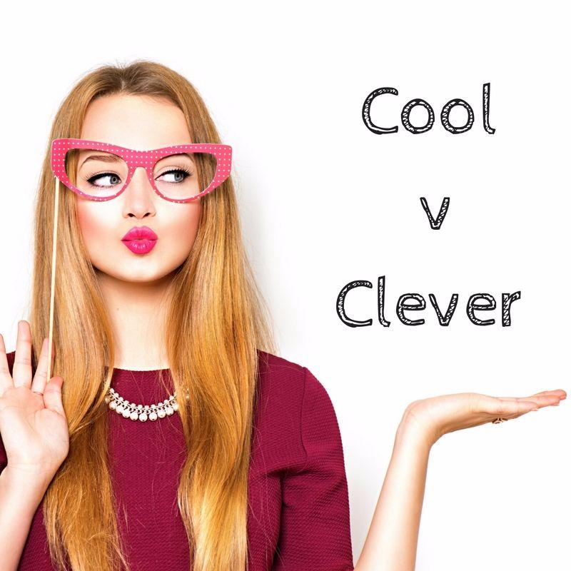 Cool v Clever