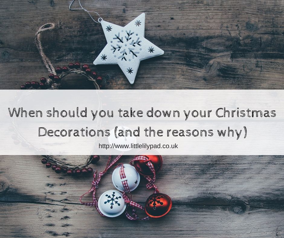LLP - When should you take down your Christmas Decorations (and the reasons