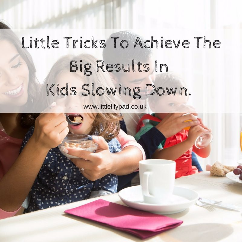 LLP - Little Tricks To Achieve The Big Results In Kids Slowing Down.
