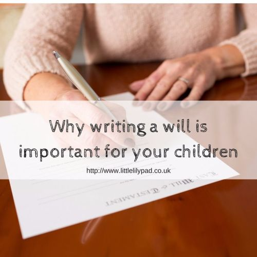 Why writing a will is important for your children