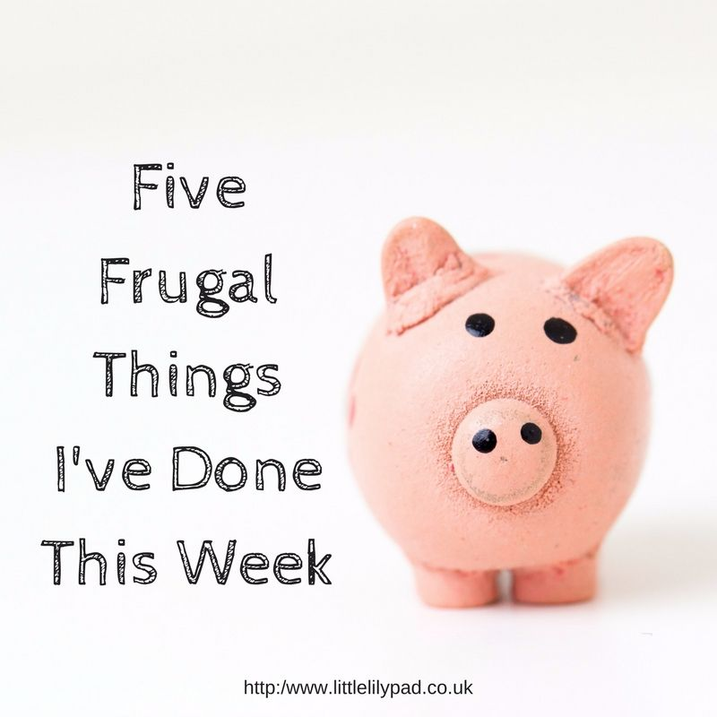Five Frugal Things Ive Done This Week