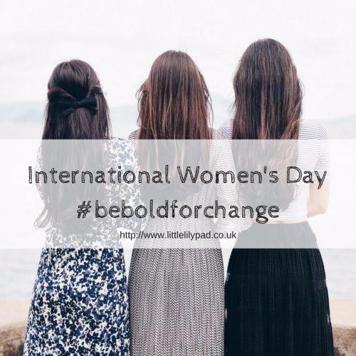 International Womens Day#beboldforchange