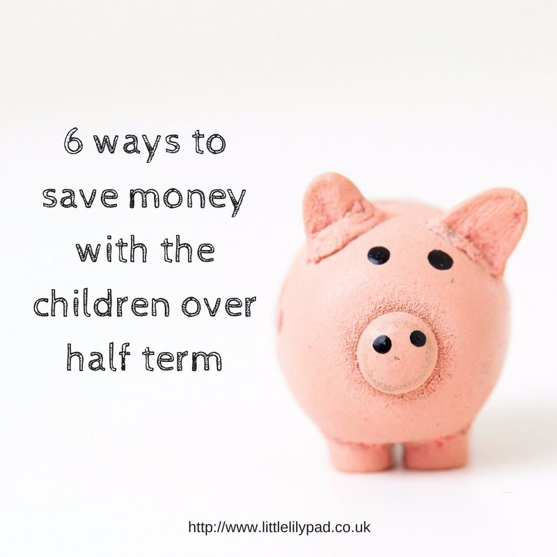 6 ways to save money with the children over half term