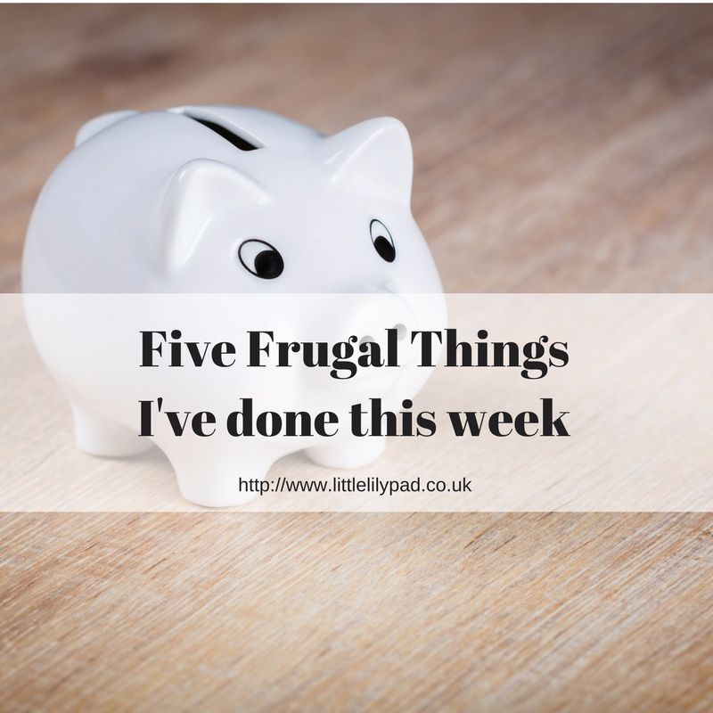 LLP - Five Frugal Things Ive done this week