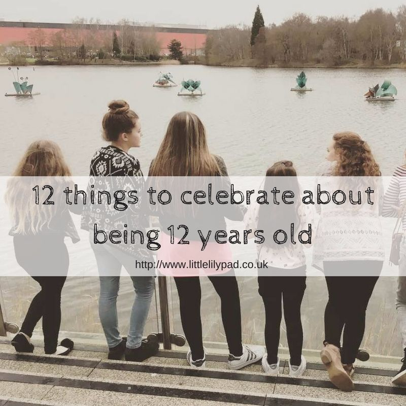 12 things to celebrate about being 12 years old