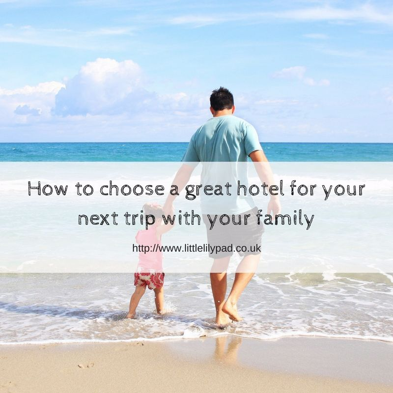 How to choose a great hotel for your next trip with your family (1)