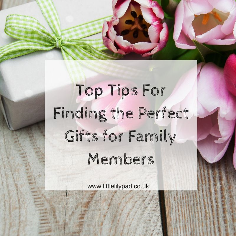 Top Tips For Finding the Perfect Gifts for Family Members