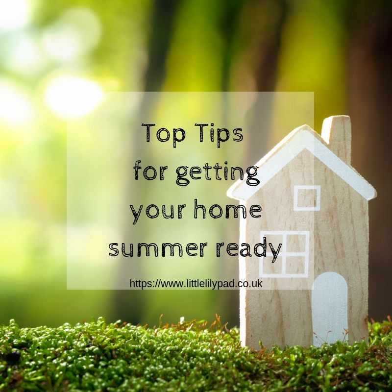 Top Tips for getting your home summer ready