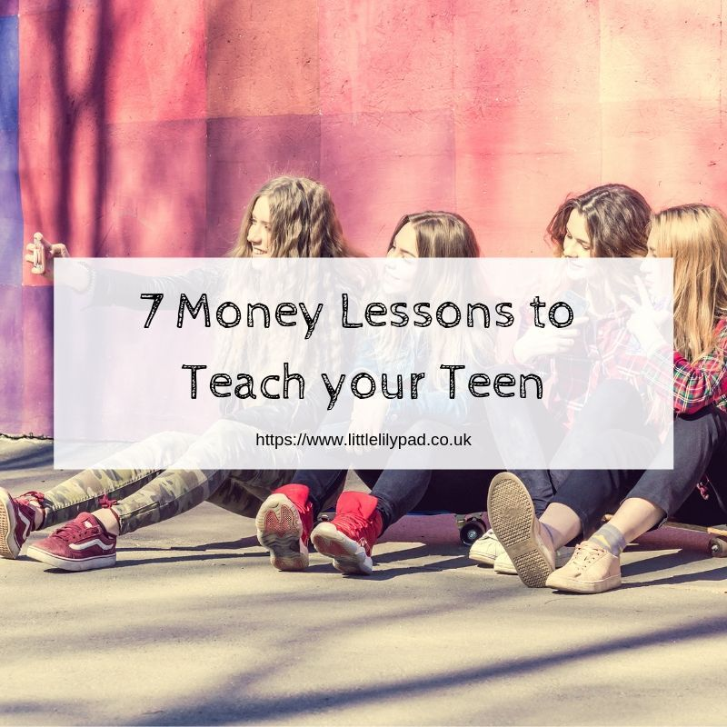 7 Money Lessons to Teach your Teen