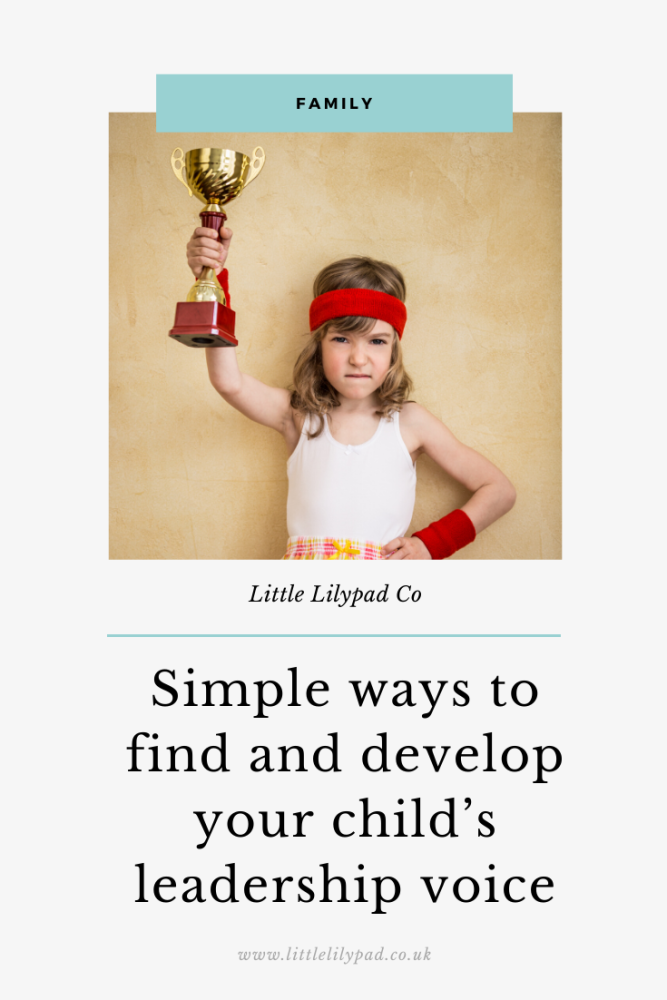 PIN - Simple ways to find and develop your child's leadership voice (1)