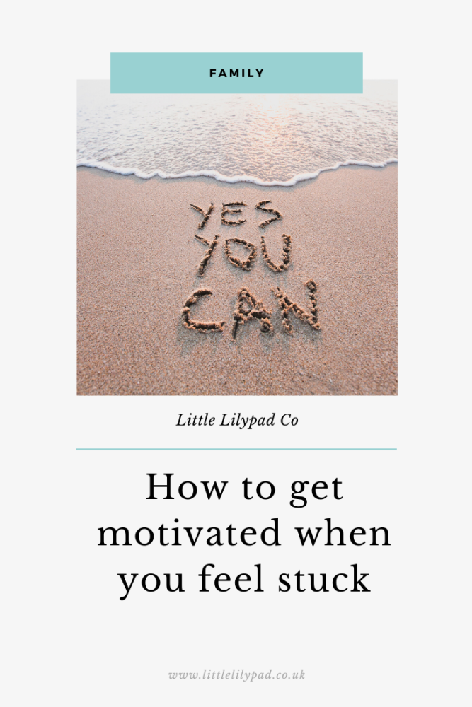 PIN - How to get motivated when you feel stuck