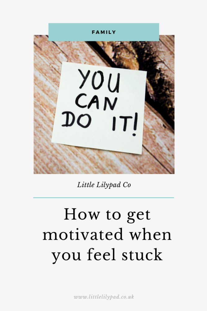 PIN - How to get motivated when you feel stuck (1)