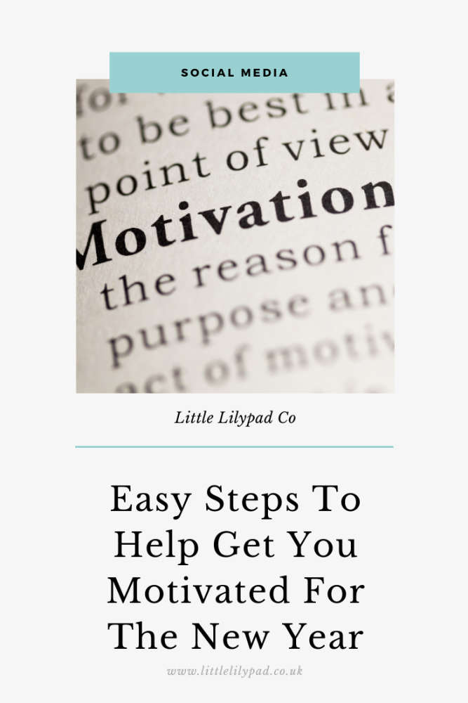 PIN - Easy Steps To Help Get You Motivated For The New Year (1)
