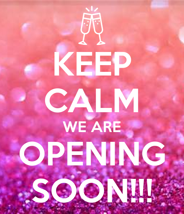 keep-calm-we-are-opening-soon-235.jpg