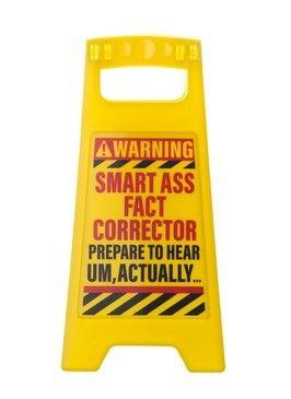 Fact Corrector Funny Yellow Desk Warning Sign