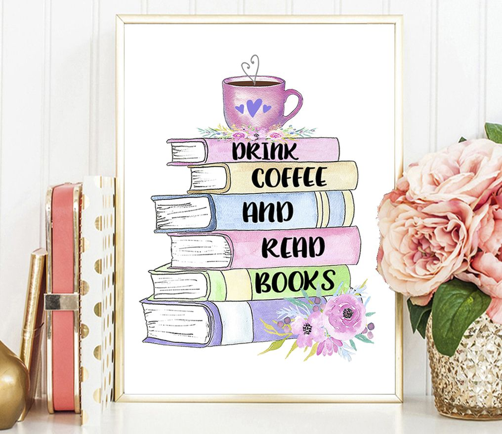 Drink Coffee and Read Book Print - UNFRAMED A4, A5, A6