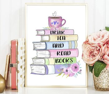 Drink Tea and Read Book Print- UNFRAMED A4, A5, A6