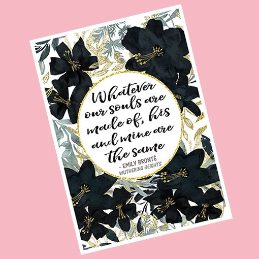 Emily Bronte Quote - Wuthering Heights Print - Whatever our souls are made