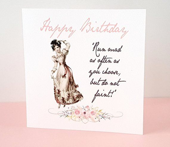 "Jane Austen Birthday Card - ""Run mad as often as you choose..."