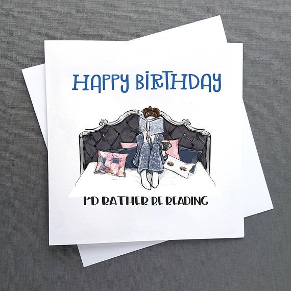 Bookworm Birthday Card - I'd Rather Be Reading Quote