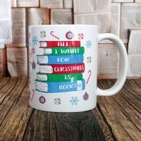 Christmas Mug - All I want for Christmas is books, personalised mug