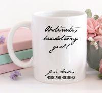 Jane Austen Mug, Obstinate Headstrong Girl!