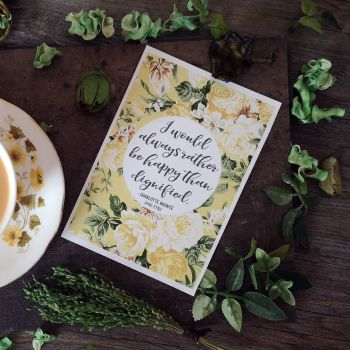 Jane Eyre Print - Charlotte Bronte - Floral Print - I would always rather be happy than dignified- UNFRAMED A4, A5, A6