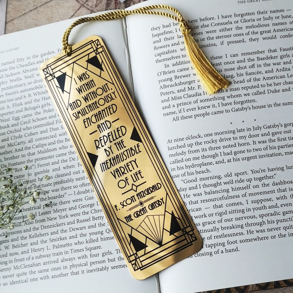 The Great Gatsby Gold  Bookmark - 'I was within and without, simultaneously enchanted and repelled by the inexhaustible variety of life.'