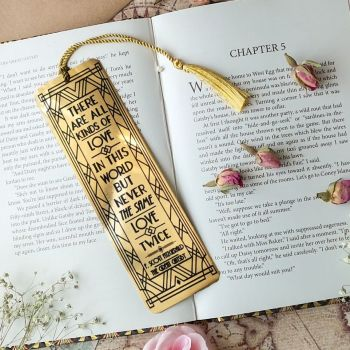 The Great Gatsby Gold Bookmark - 'There are all kinds of love in this world, but never the same love twice.'