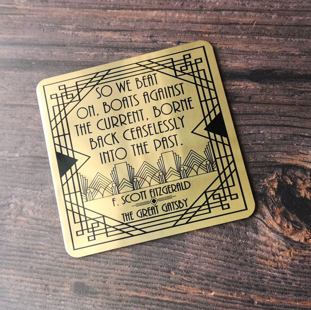 "The Great Gatsby Gold Coaster - ""So we beat on, boats against the current,"
