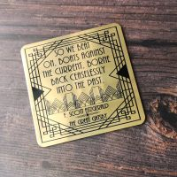 "The Great Gatsby Gold Coaster - ""So we beat on, boats against the current, borne back ceaselessly into the past."""