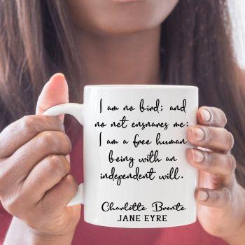 """Jane Eyre, Charlotte Bronte Mug, """"I am no bird; and no net ensnares me..."""""""