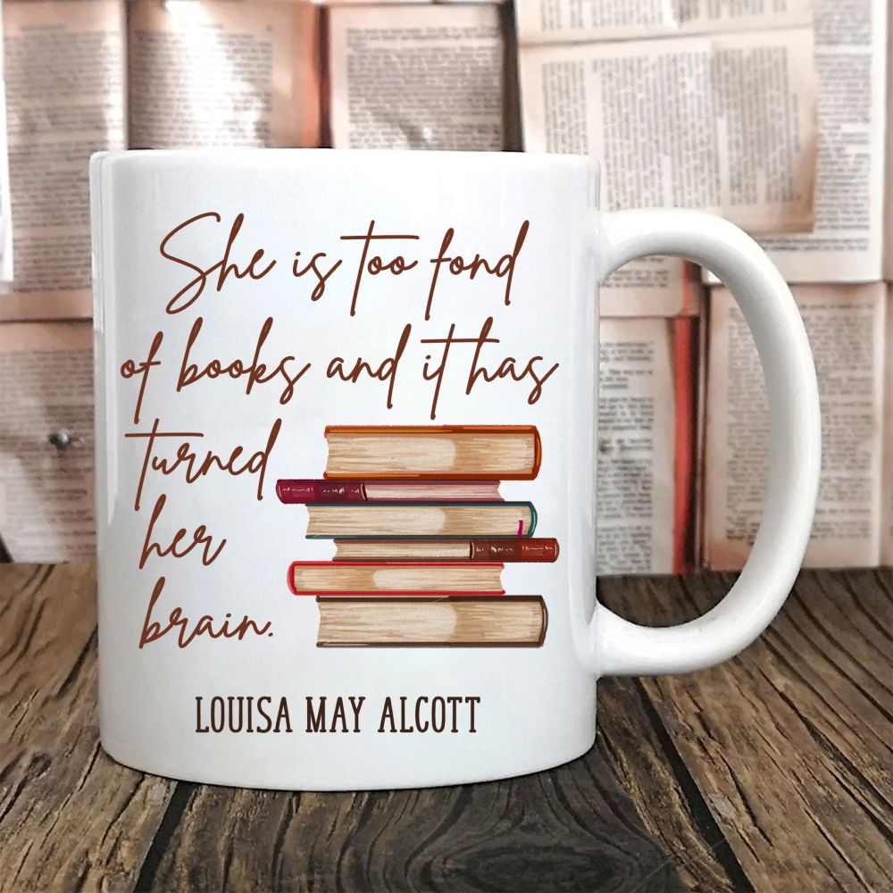 She is too fond of books quote - Louisa May Alcott
