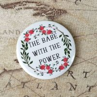 Babe With The Power Mirror | Labyrinth Quote Floral Design