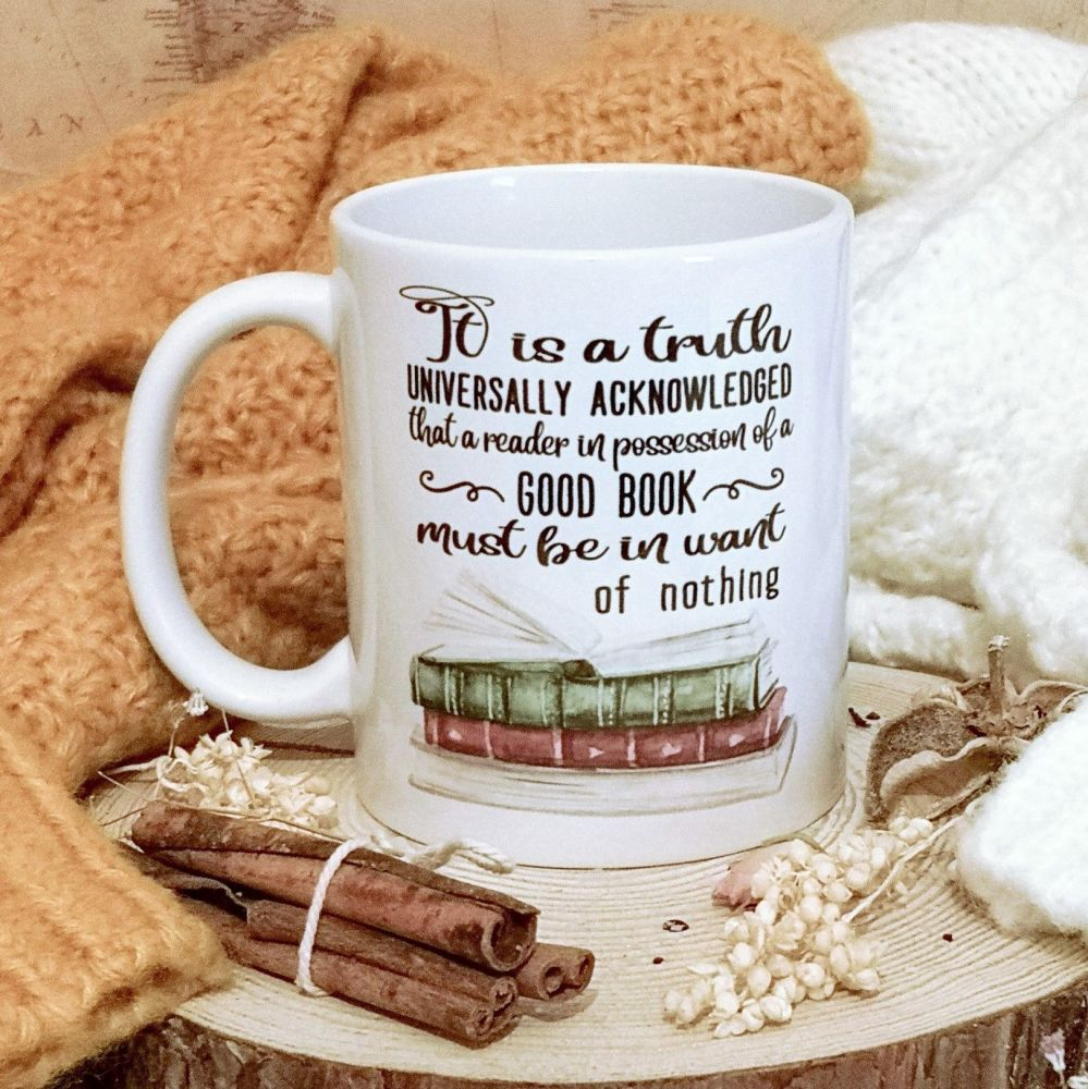 Jane Austen It is a truth universally... Books, Tea, Coffee Quote