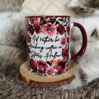 I'd Rather Be Drinking Coffee In Stars Hollow -  Autumn Floral Themed Mug