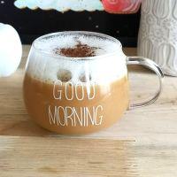 Good Morning Glass Coffee Cup