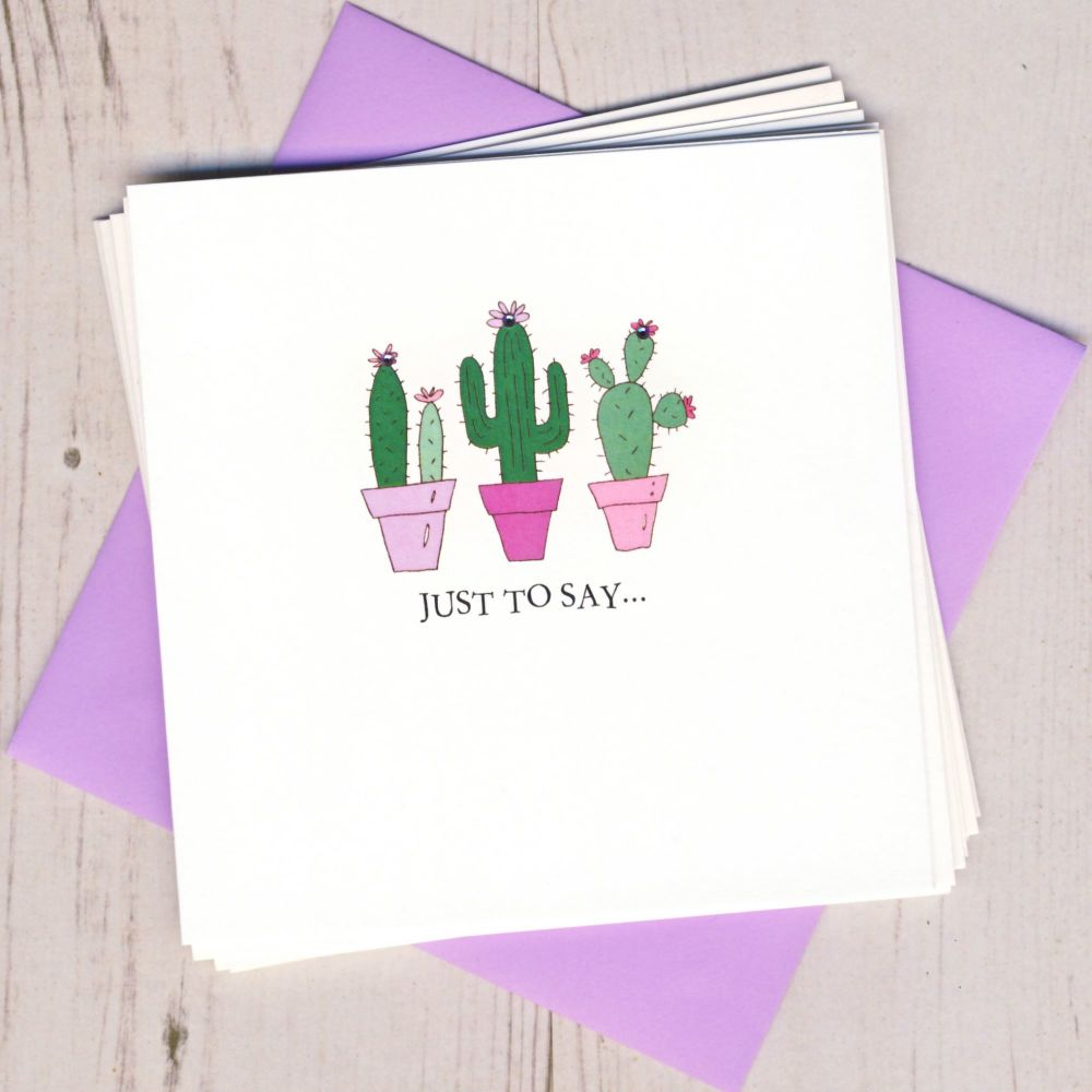 Just To Say Cactus