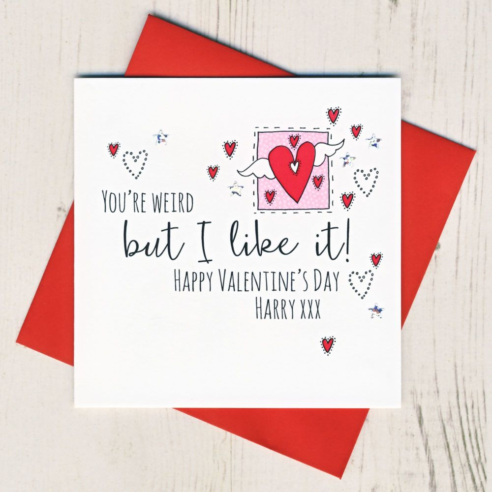 <!-- 015 -->Personalised 'You're Weird' Valentines Card