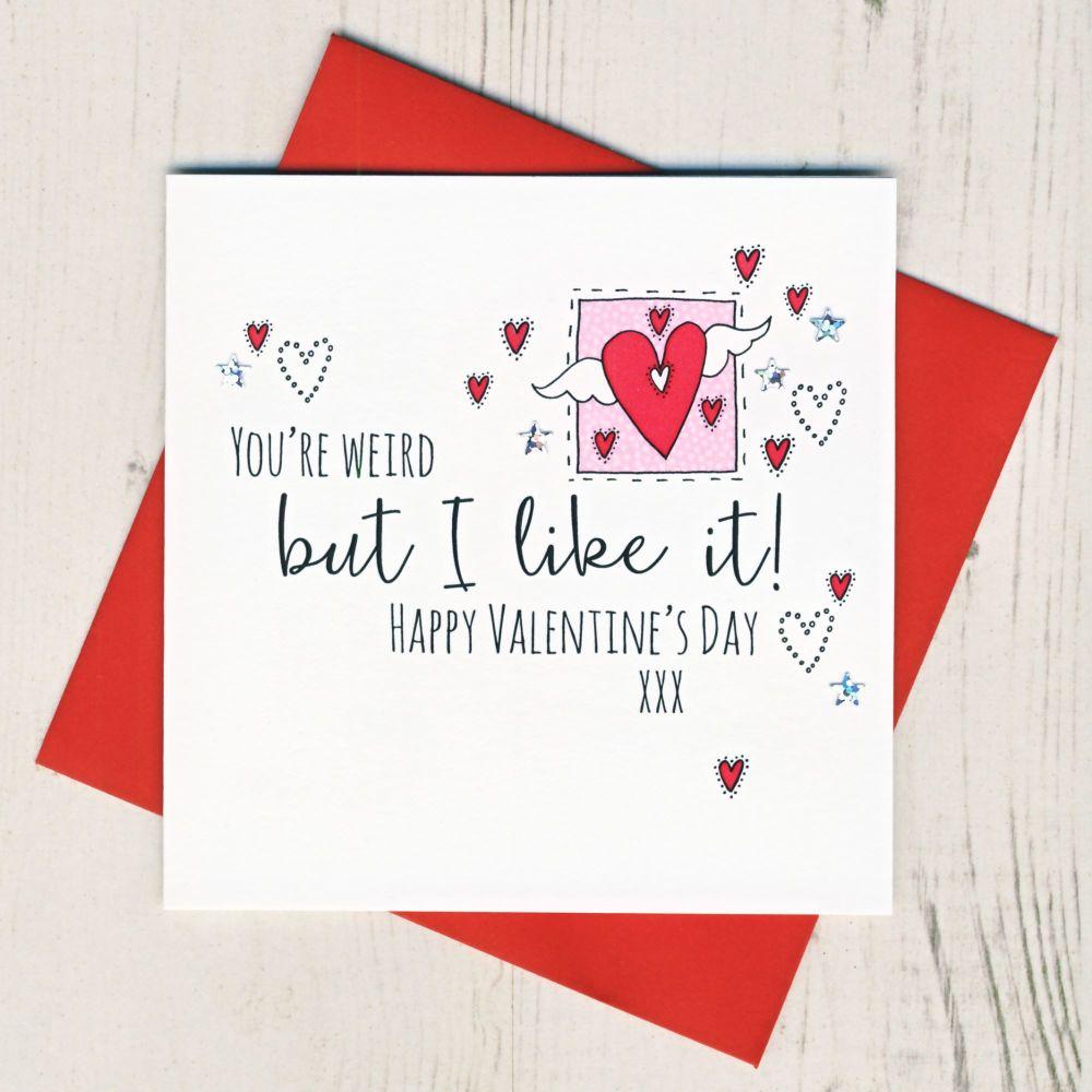 <!-- 017 -->'You're Weird' Valentines Card