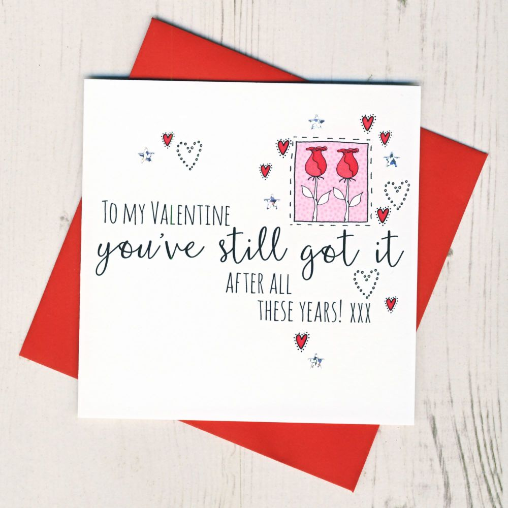 <!-- 017 -->'You've Still Got It' Valentines Card