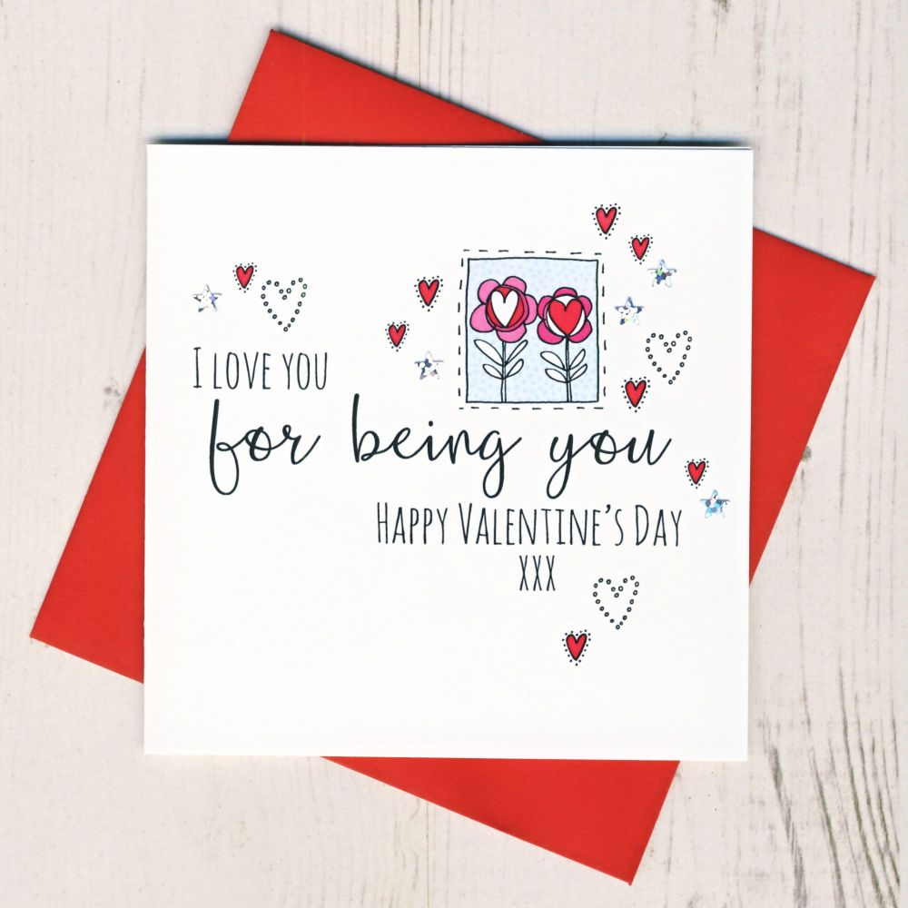 <!-- 017 -->I Love You For Being You Valentines Card