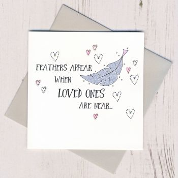 Feathers Appear When Loved Ones Are Near
