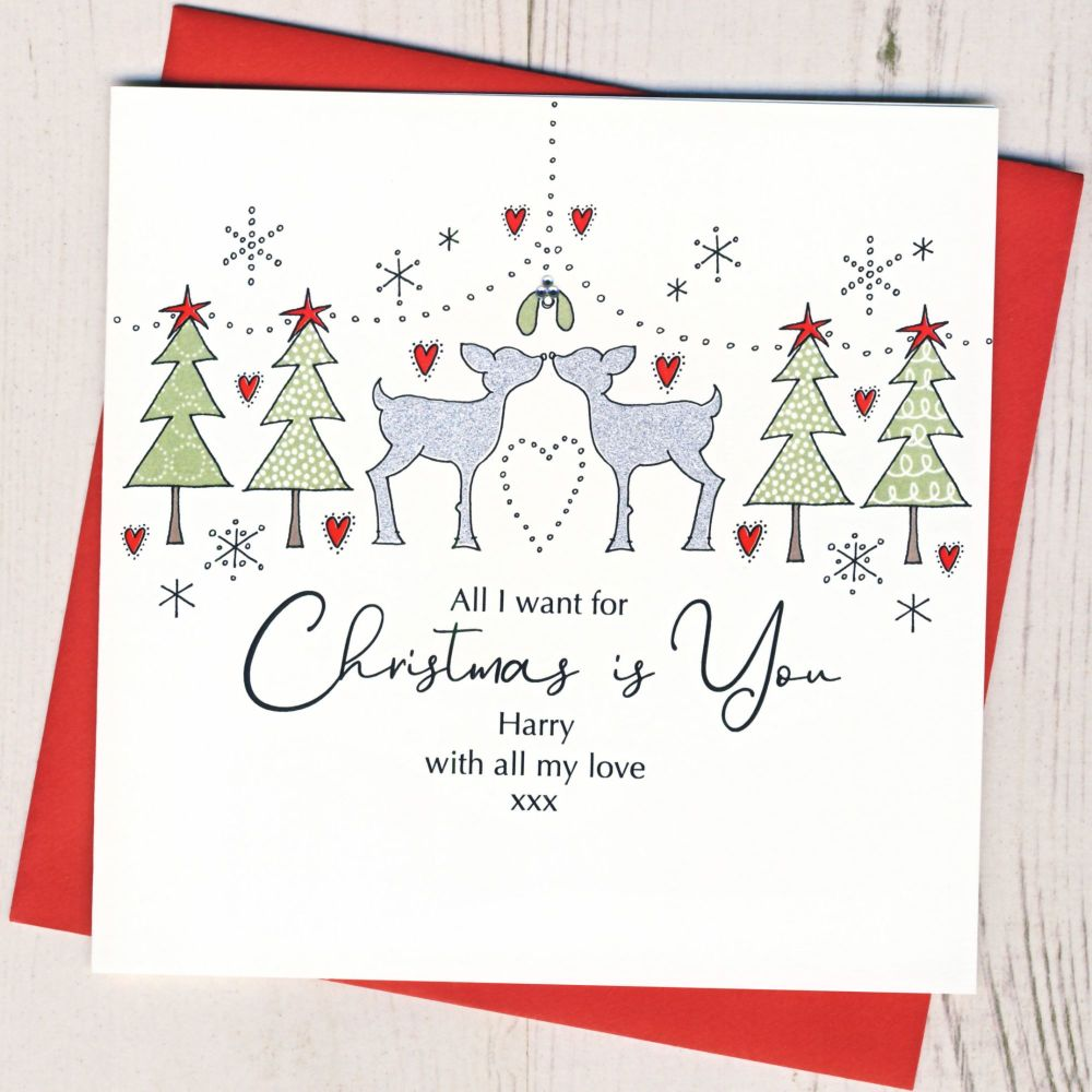 Personalised All I Want For Christmas Is You Card
