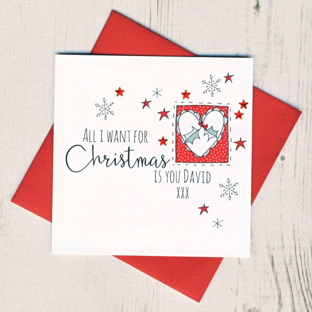Personalised All I Want For Christmas Card
