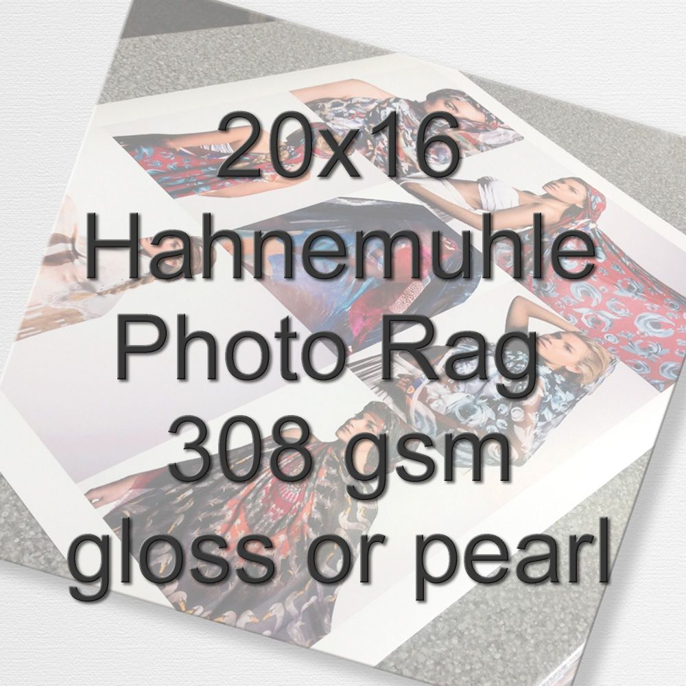 20x16 Hahnemuhle Photo Rag 308 gsm gloss or pearl