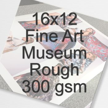 16x12 Fine Art Museum Rough 300 gsm