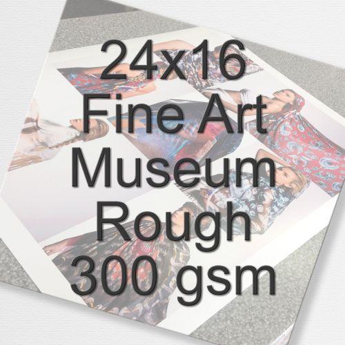 24x16 Fine Art Museum Rough 300 gsm