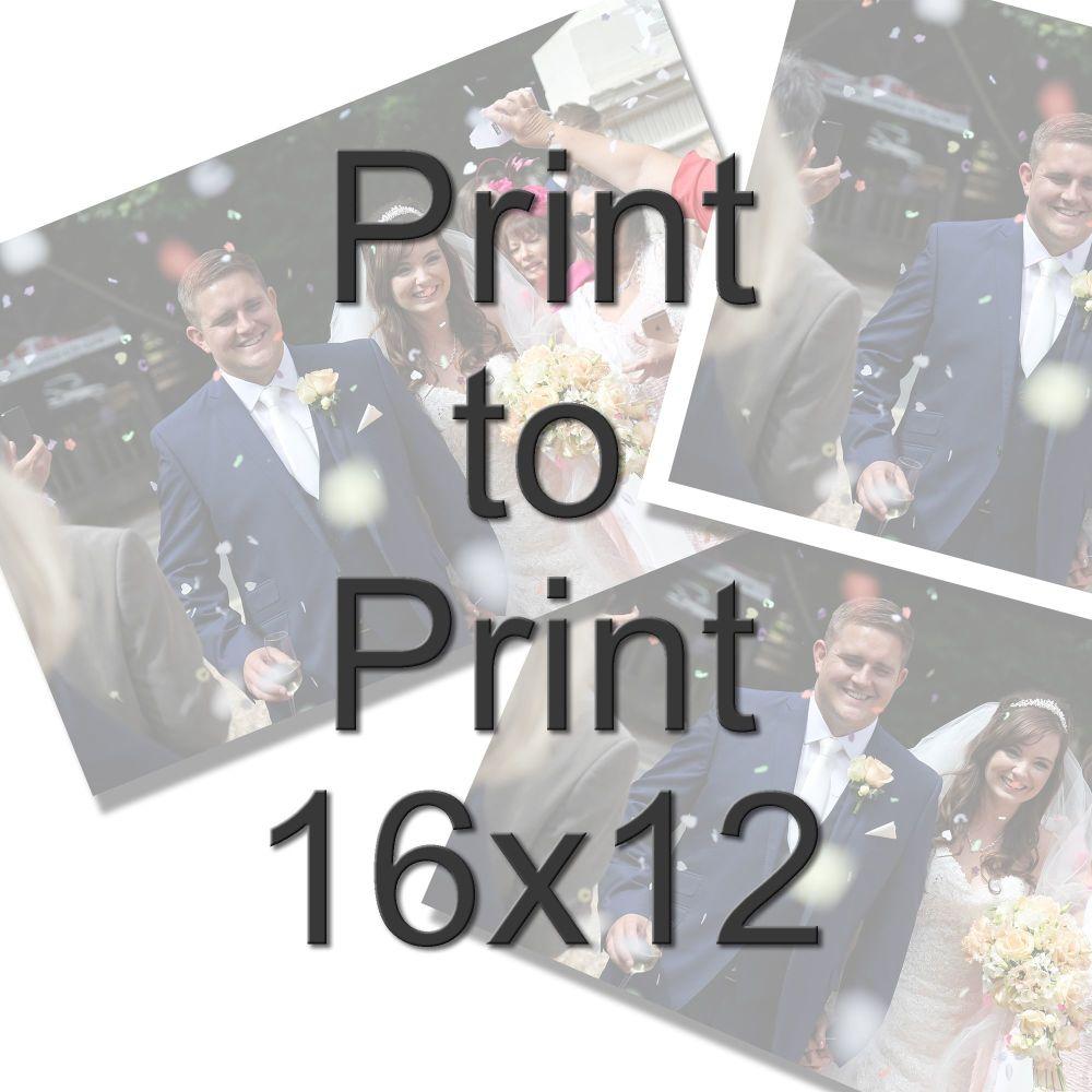 PRINT TO PRINT 16X12
