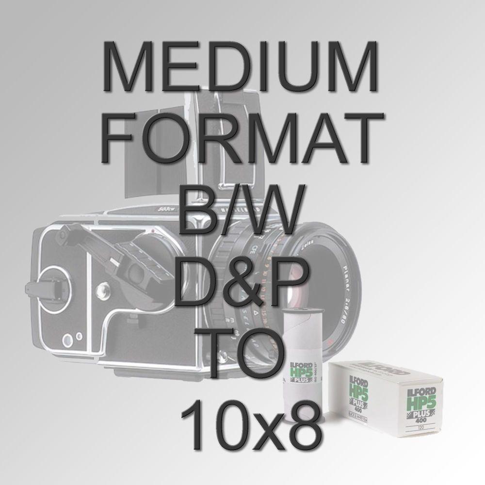 MEDIUM FORMAT B/W D&P TO 10X8